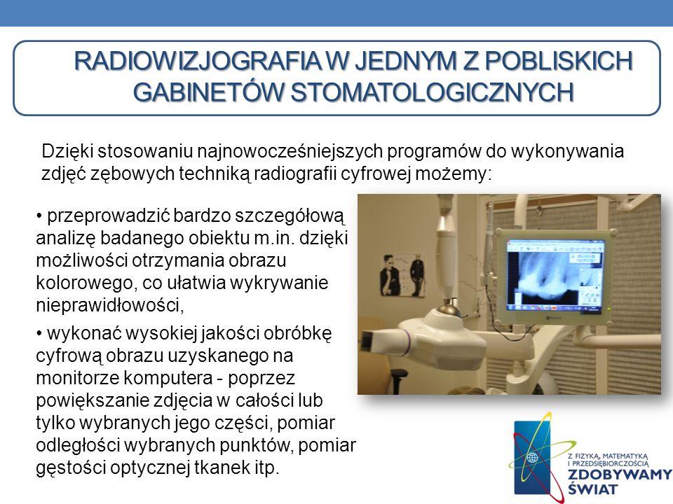 Radiowizjografia w jednym z pobliskich gabinetów stomatologicznych