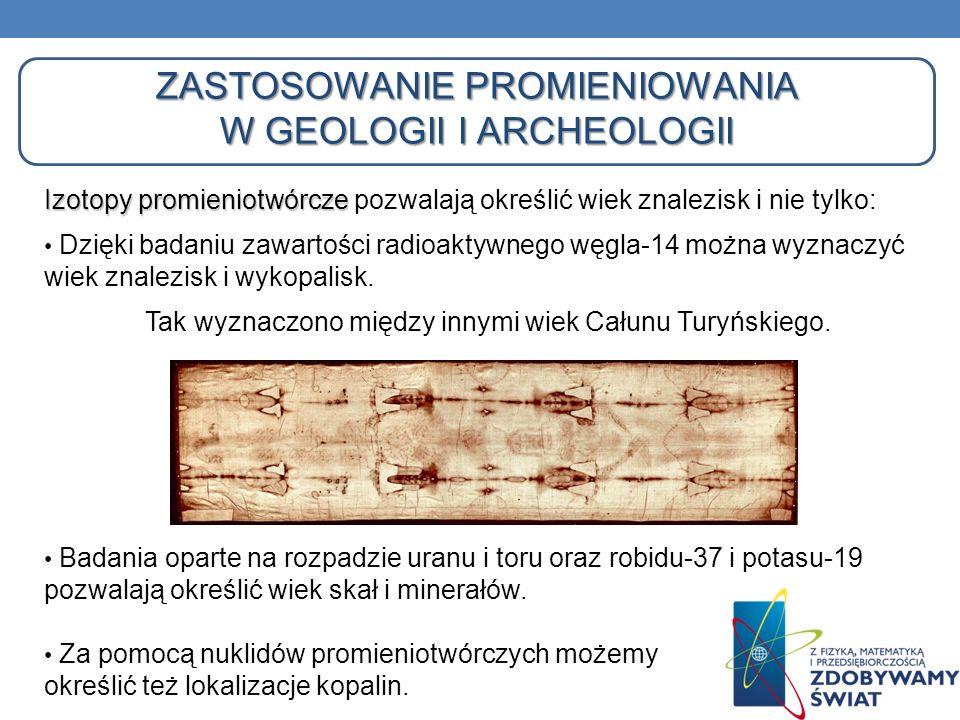 ZASTOSOWANIE PROMIENIOWANIA W GEOLOGII I ARCHEOLOGII