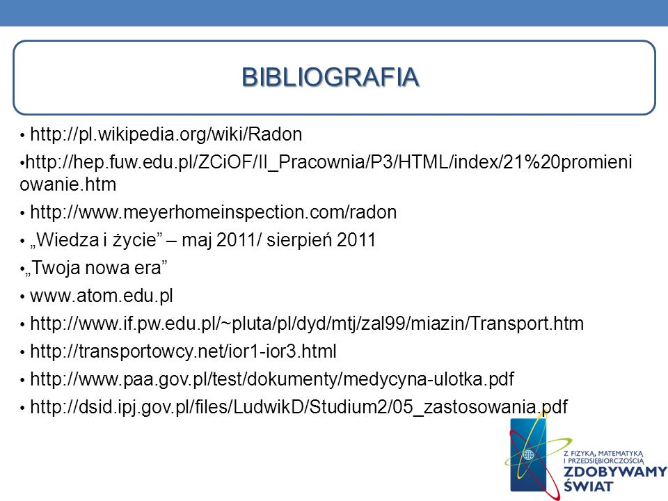 bibliografia http://pl.wikipedia.org/wiki/Radon