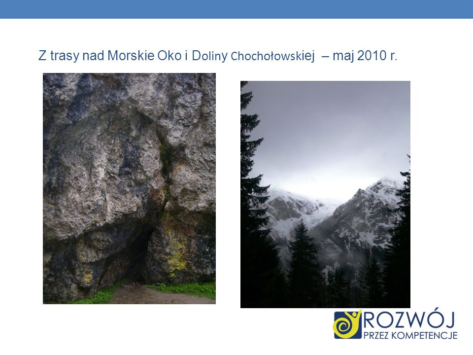 Z trasy nad Morskie Oko i Doliny Chochołowskiej – maj 2010 r.