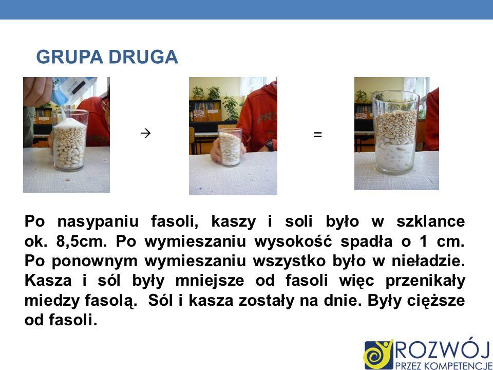 GRUPA DRUGA = 