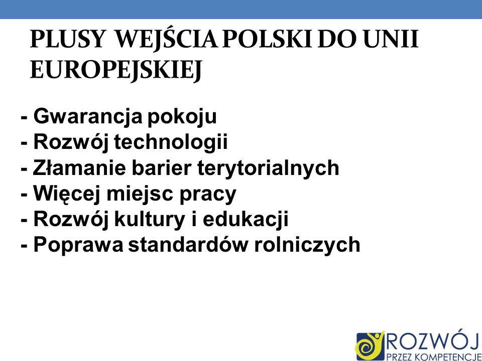 PLUSY WEJŚCIA POLSKI DO UNII EUROPEJSKIEJ