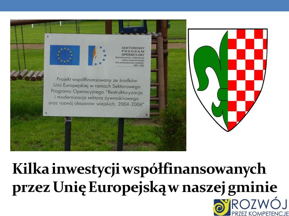 Kilka inwestycji współfinansowanych przez Unię Europejską w naszej gminie