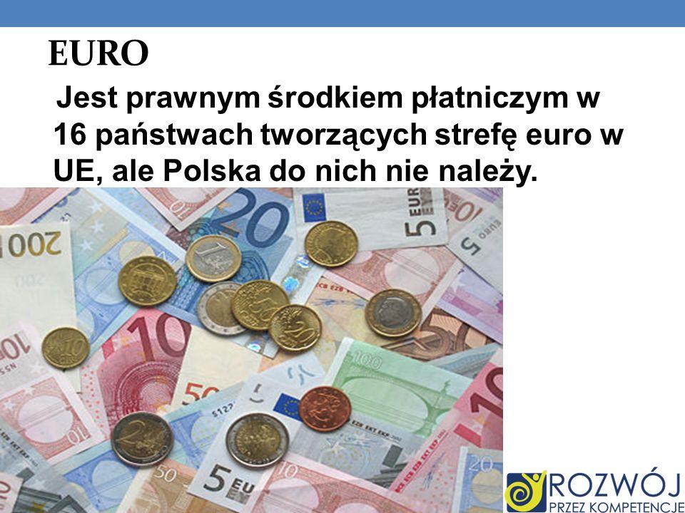 EURO Jest prawnym środkiem płatniczym w 16 państwach tworzących strefę euro w UE, ale Polska do nich nie należy.