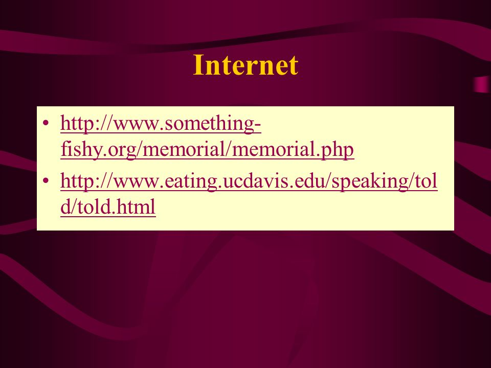 Internet http://www.something-fishy.org/memorial/memorial.php