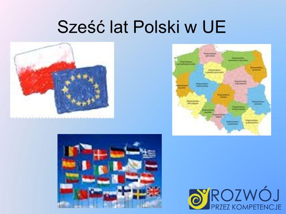 Sześć lat Polski w UE