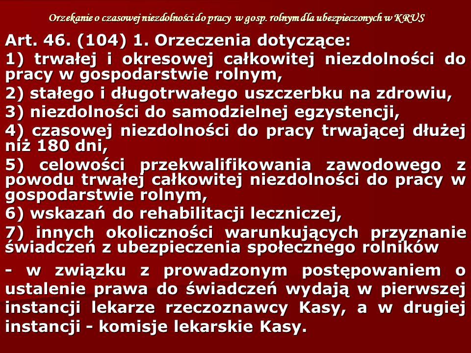 Art. 46. (104) 1. Orzeczenia dotyczące: