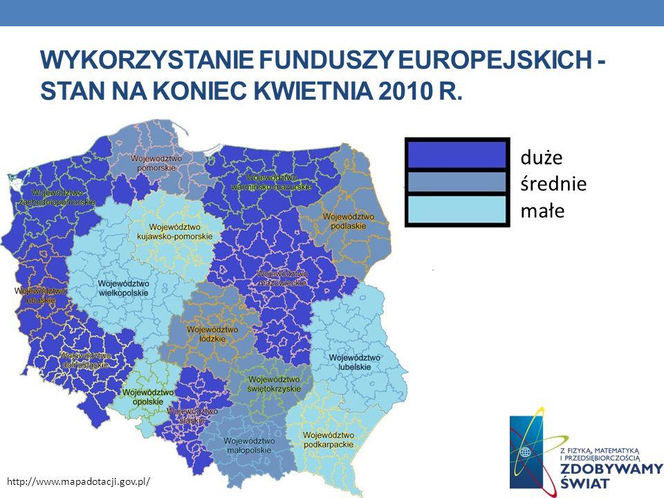 Wykorzystanie Funduszy Europejskich - stan na koniec kwietnia 2010 r.