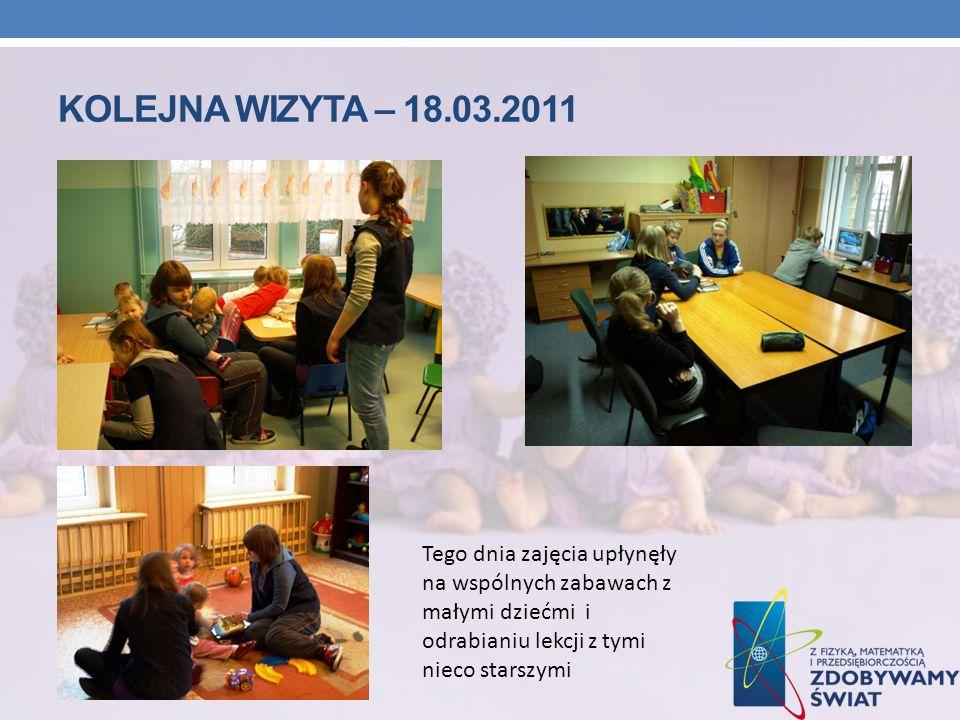 Kolejna Wizyta – 18.03.2011 Tego dnia zajęcia upłynęły na wspólnych zabawach z małymi dziećmi i odrabianiu lekcji z tymi nieco starszymi.