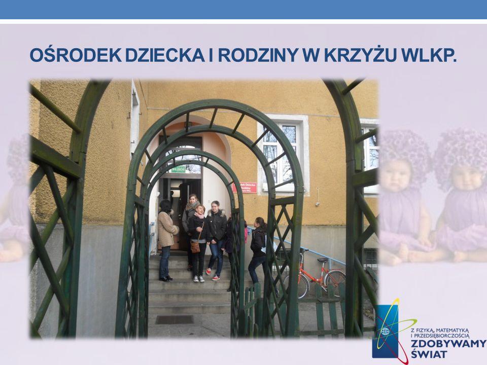 ośrodek dziecka i rodziny W KRZYŻu Wlkp.