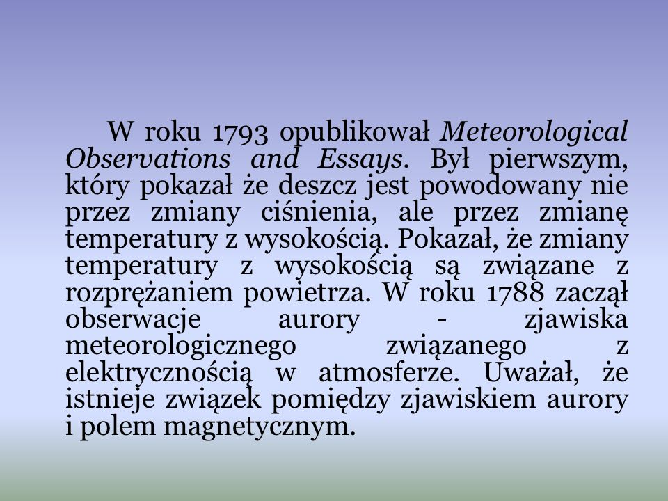 W roku 1793 opublikował Meteorological Observations and Essays