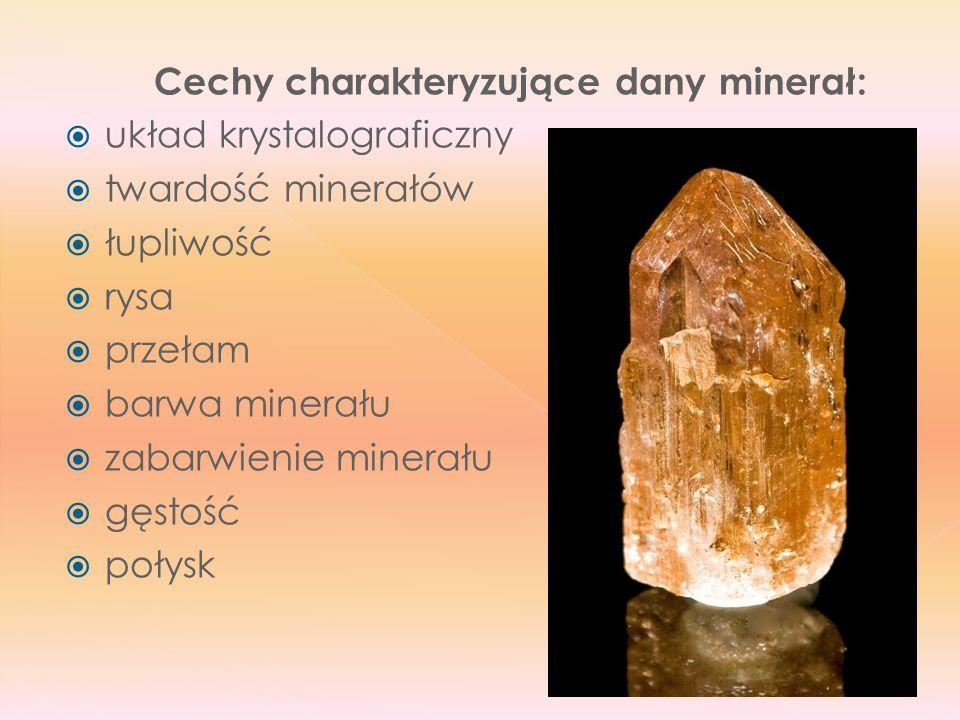 Cechy charakteryzujące dany minerał: