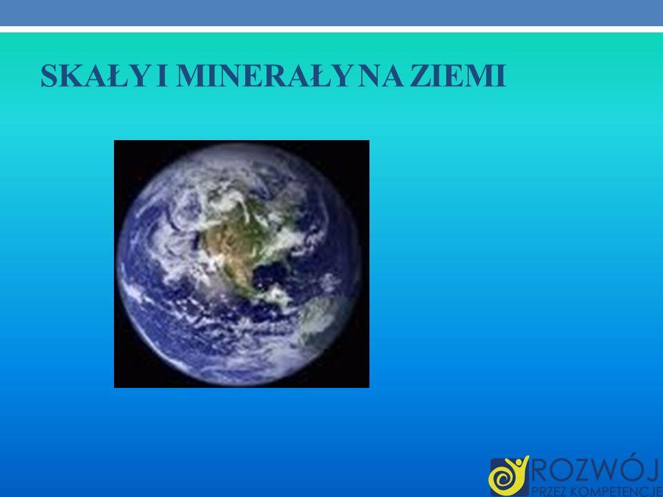 Skały i minerały na Ziemi