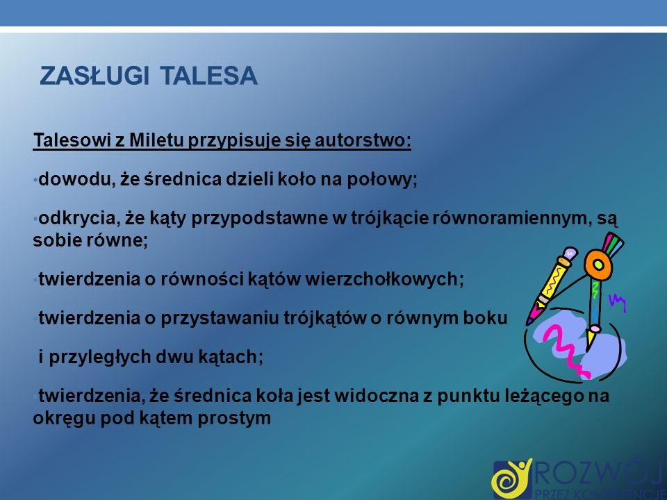 Zasługi Talesa Talesowi z Miletu przypisuje się autorstwo: