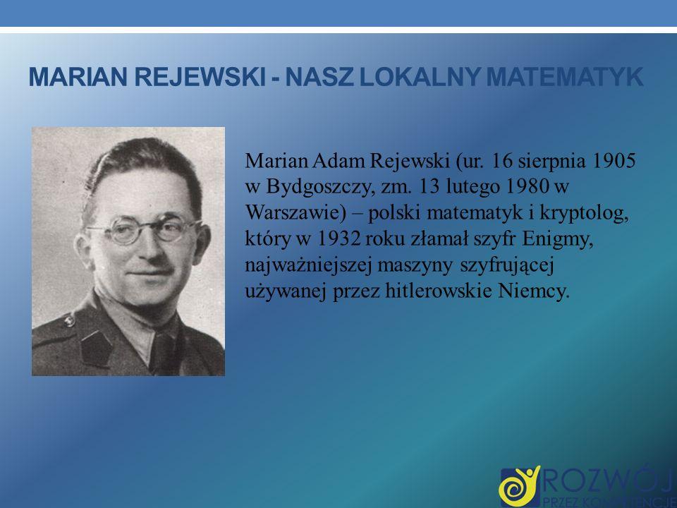 Marian Rejewski - nasz lokalny matematyk