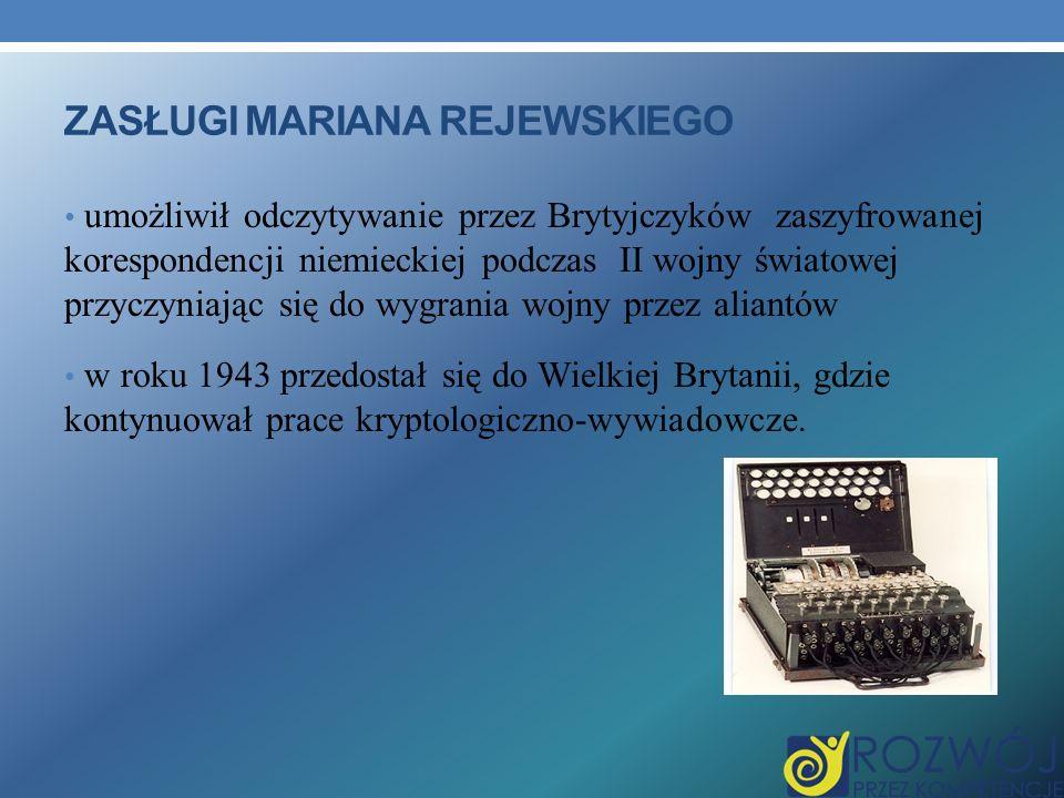 Zasługi Mariana Rejewskiego