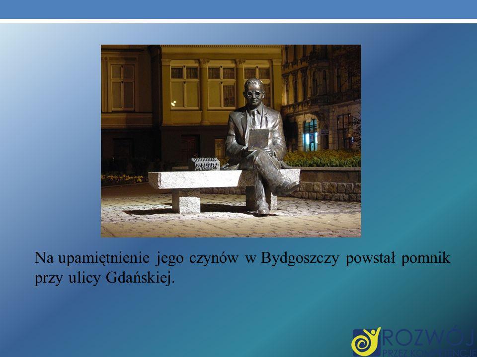 Na upamiętnienie jego czynów w Bydgoszczy powstał pomnik przy ulicy Gdańskiej.