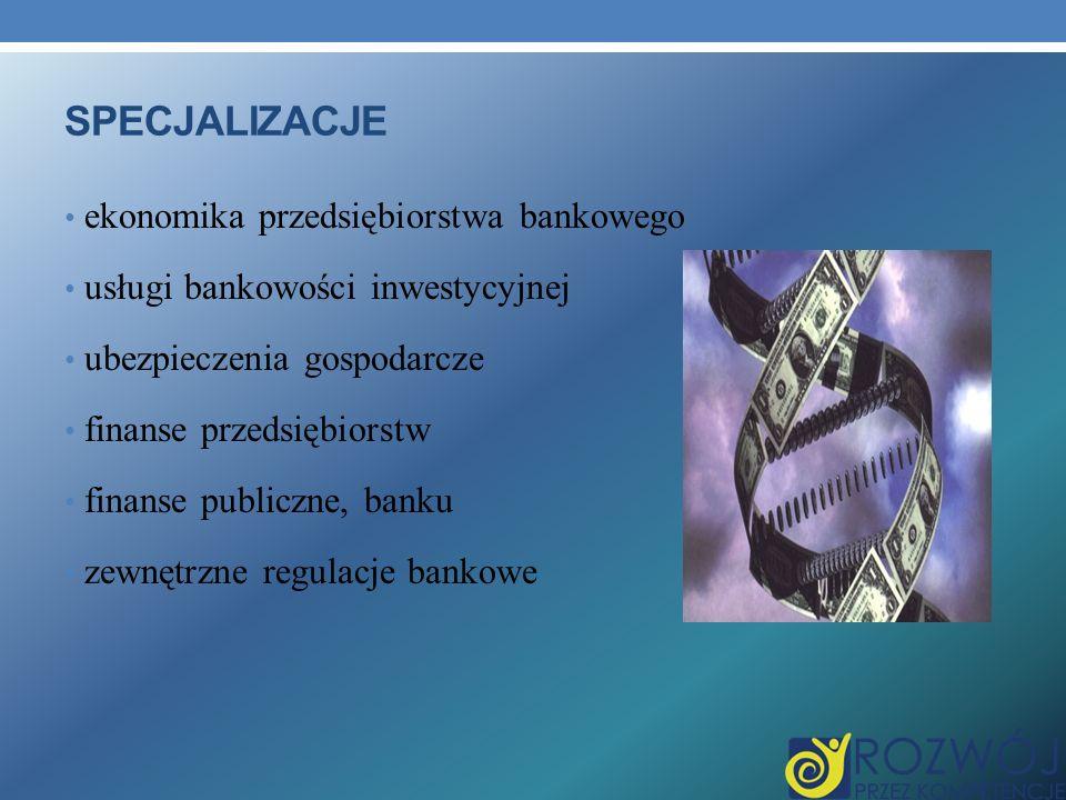 Specjalizacje ekonomika przedsiębiorstwa bankowego