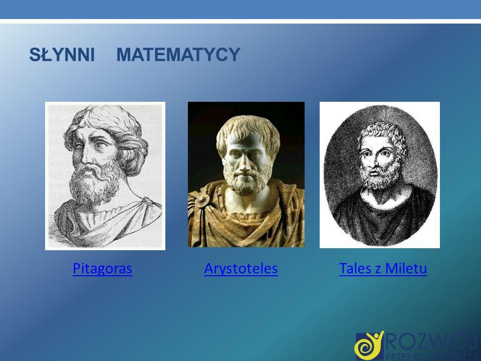 Słynni matematycy Pitagoras Arystoteles Tales z Miletu
