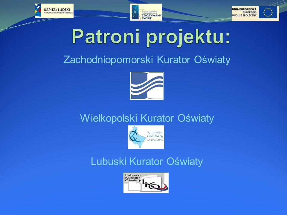 Patroni projektu: Zachodniopomorski Kurator Oświaty