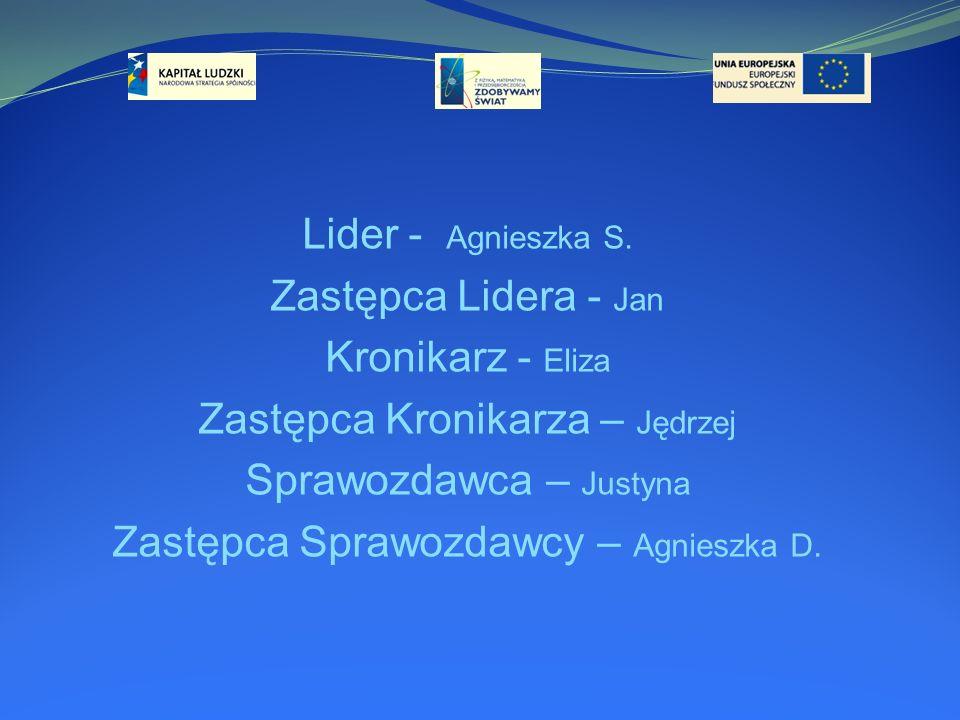 Zastępca Kronikarza – Jędrzej Sprawozdawca – Justyna
