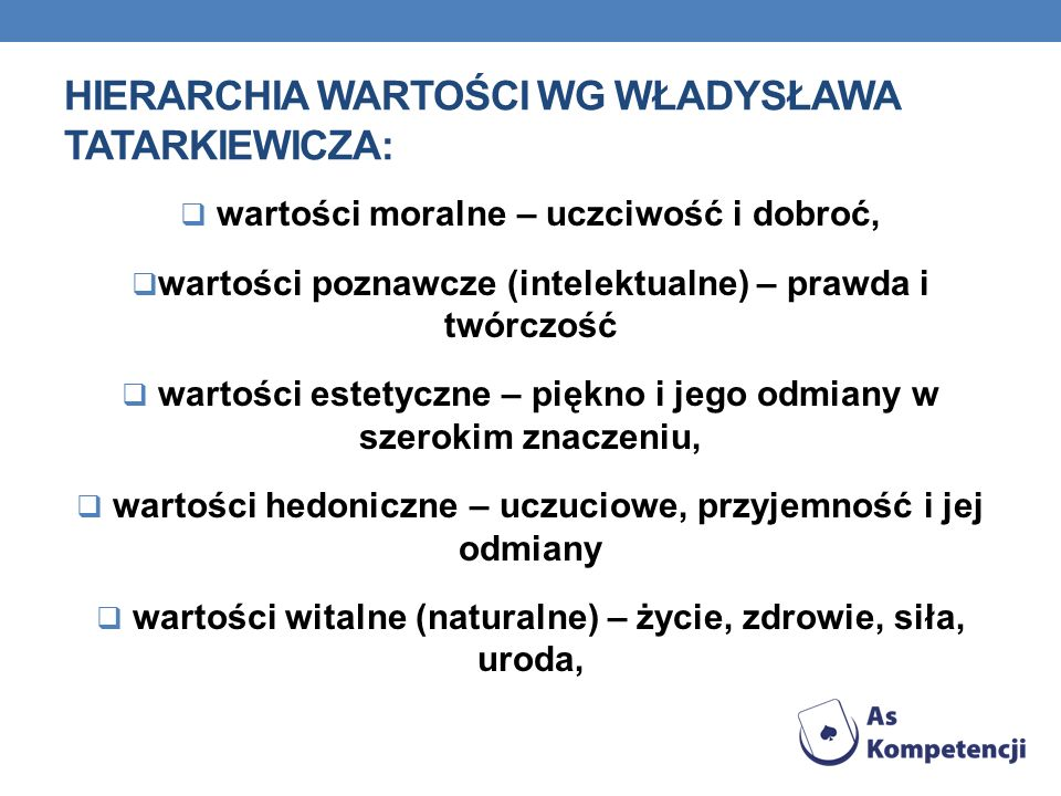 Hierarchia wartości wg Władysława Tatarkiewicza: