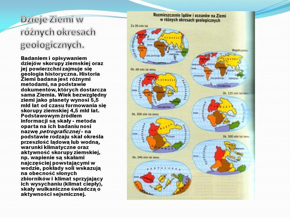 Dzieje Ziemi w różnych okresach geologicznych.