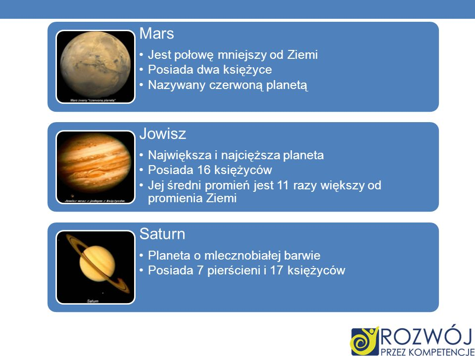 Mars Jowisz Saturn Jest połowę mniejszy od Ziemi Posiada dwa księżyce