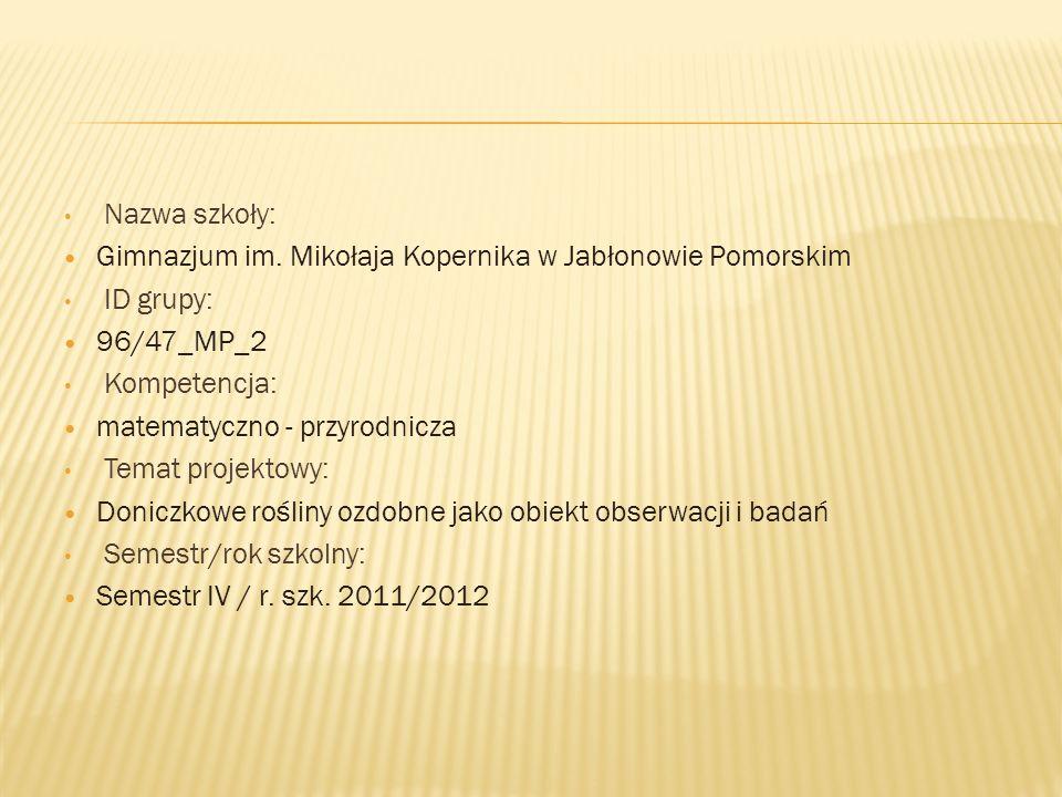 Nazwa szkoły: Gimnazjum im. Mikołaja Kopernika w Jabłonowie Pomorskim. ID grupy: 96/47_MP_2. Kompetencja:
