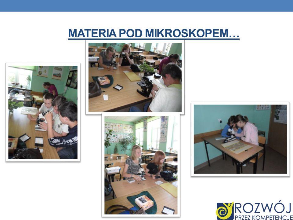 Materia pod mikroskopem…