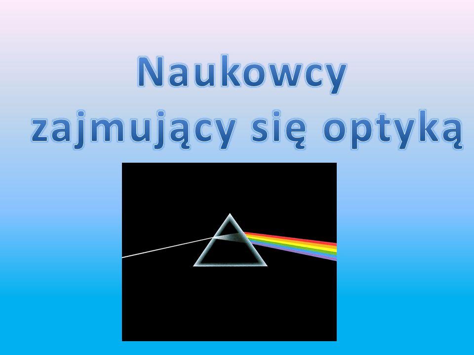 Naukowcy zajmujący się optyką