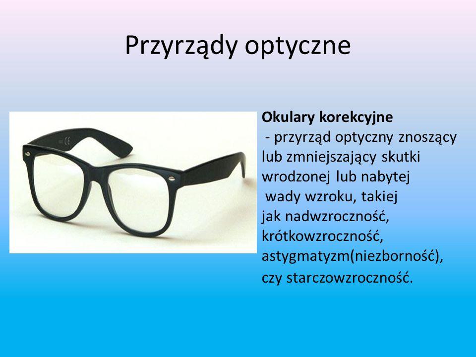 Przyrządy optyczne Okulary korekcyjne