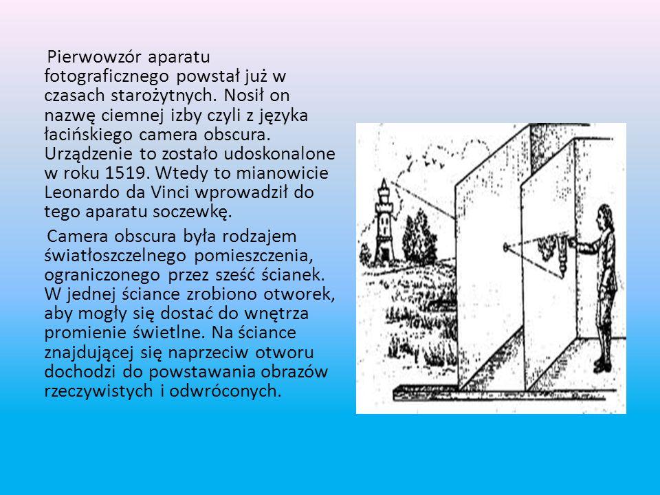Pierwowzór aparatu fotograficznego powstał już w czasach starożytnych