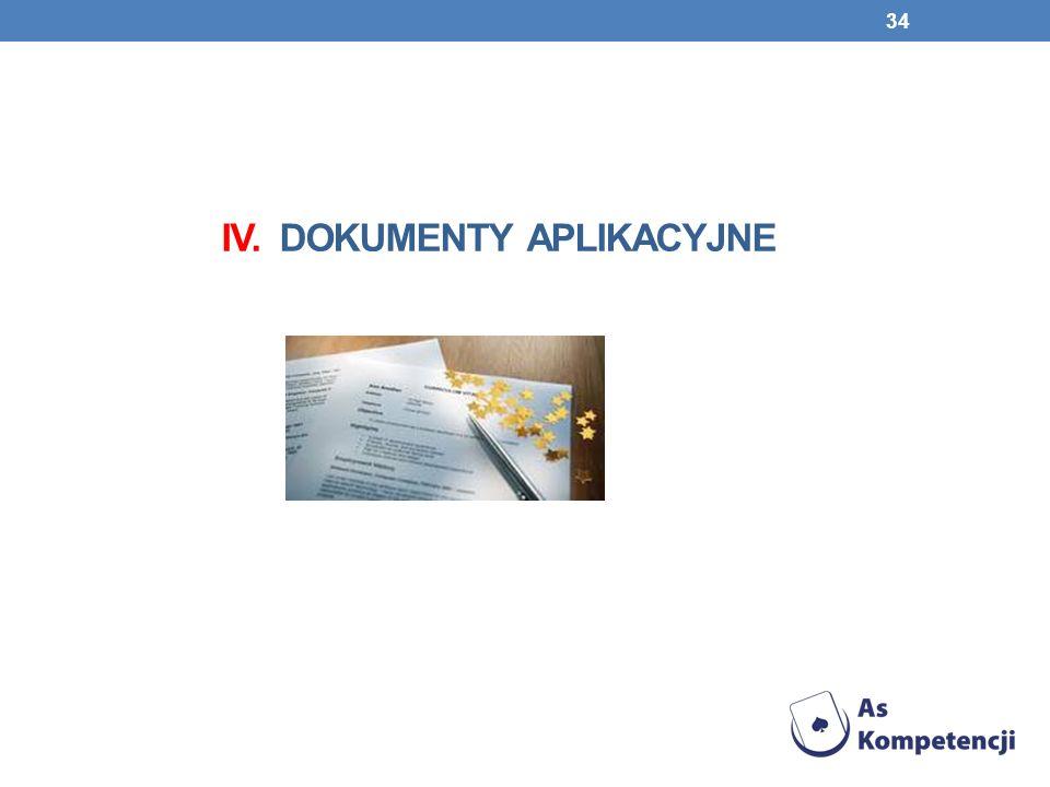 IV. Dokumenty aplikacyjne
