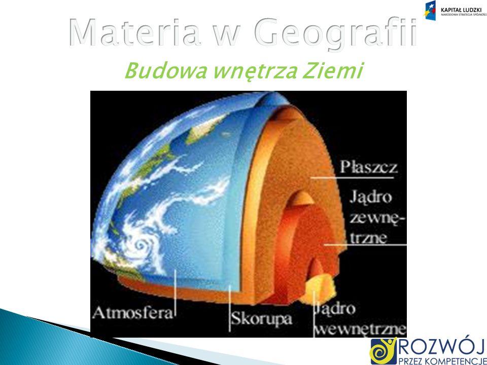 Materia w Geografii Budowa wnętrza Ziemi