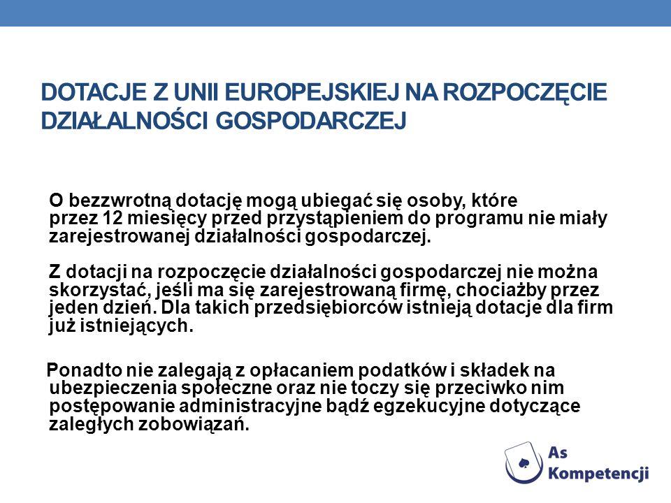 DOTACJE Z UNII EUROPEJSKIEJ NA ROZPOCZĘCIE DZIAŁALNOŚCI GOSPODARCZEJ