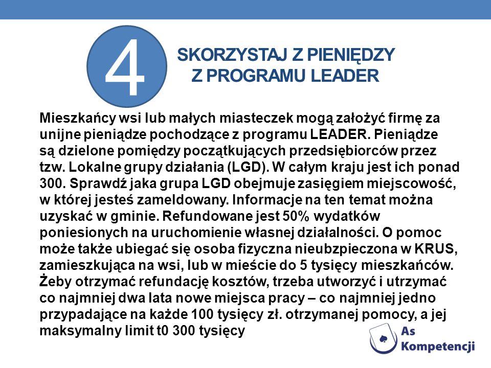 SKORZYSTAJ Z PIENIĘDZY Z PROGRAMU LEADER
