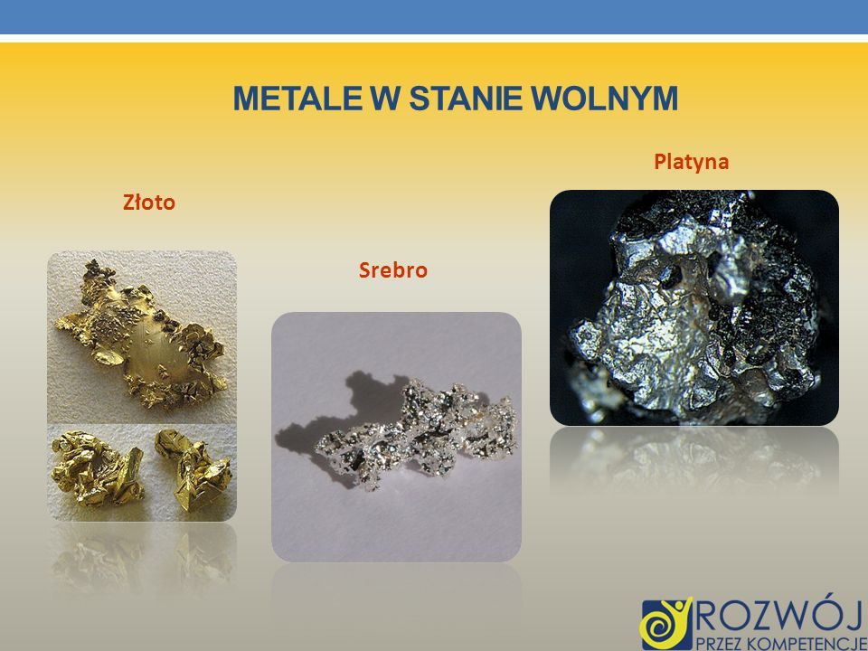 Metale w stanie wolnym Platyna Złoto Srebro