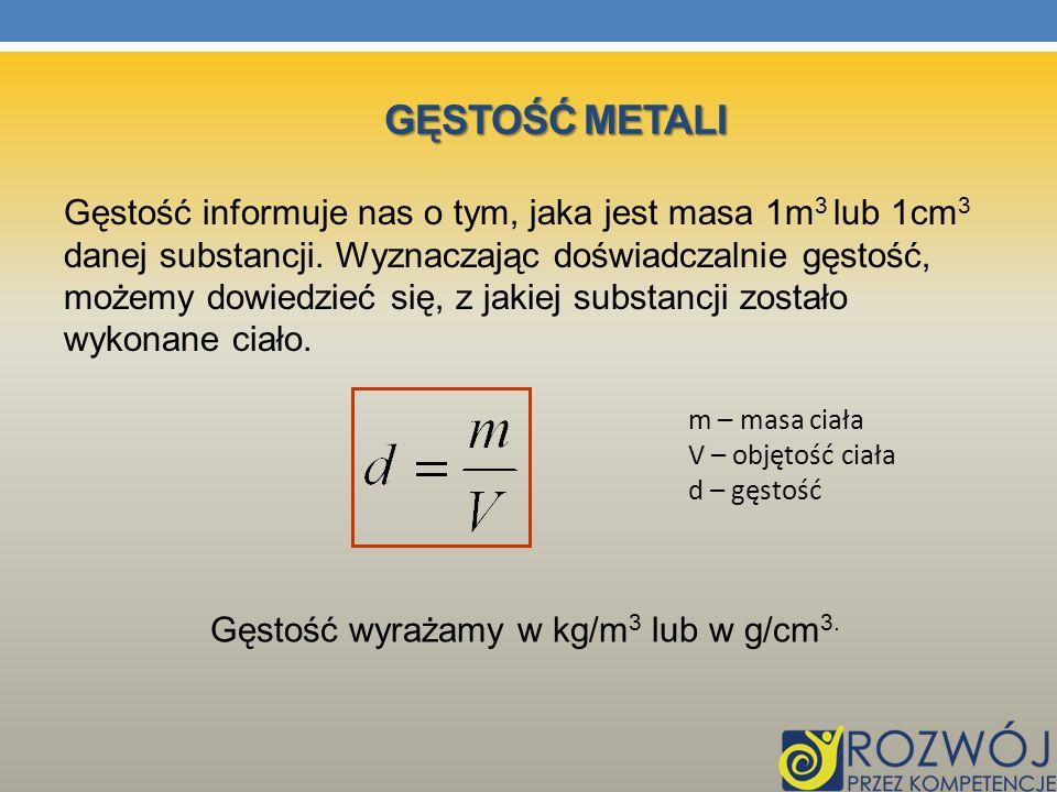 Gęstość wyrażamy w kg/m3 lub w g/cm3.