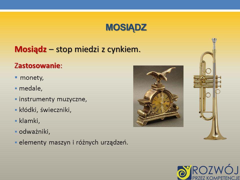 Mosiądz – stop miedzi z cynkiem.