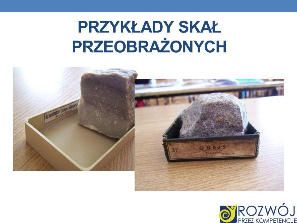 Przykłady skał przeobrażonych