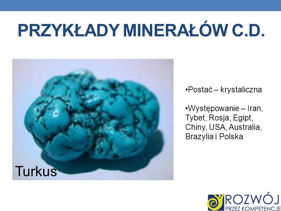 Przykłady minerałów c.d.