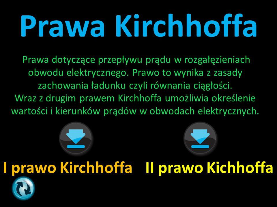 Prawa Kirchhoffa I prawo Kirchhoffa II prawo Kichhoffa