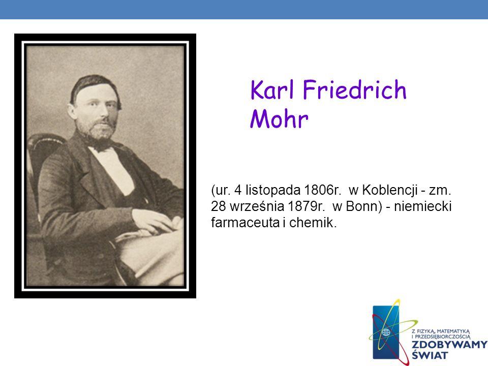 Karl Friedrich Mohr (ur. 4 listopada 1806r. w Koblencji - zm.