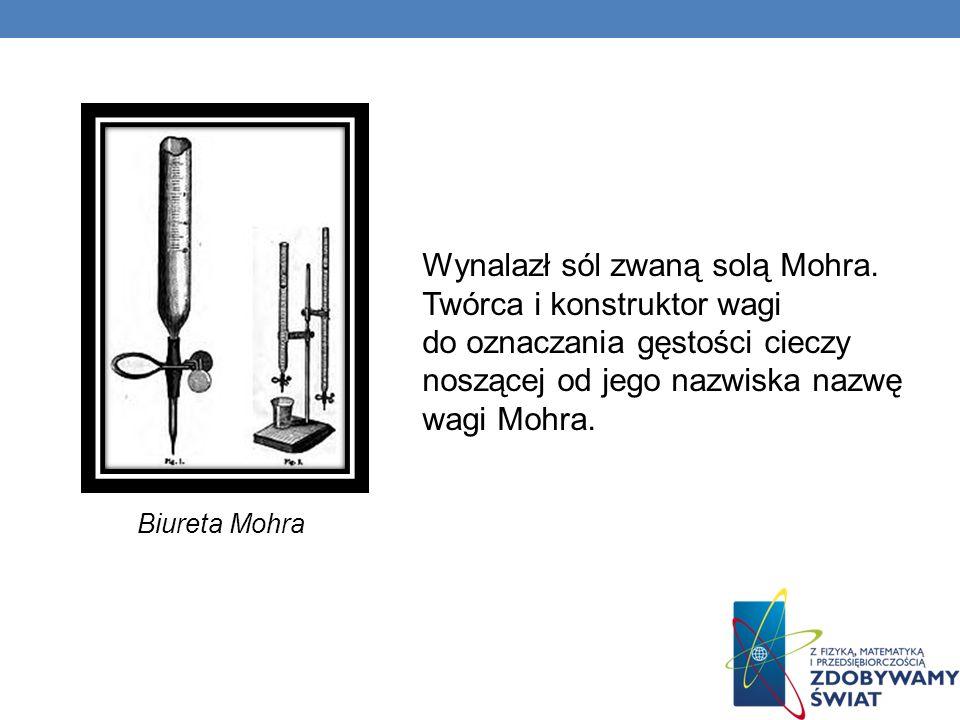 Wynalazł sól zwaną solą Mohra