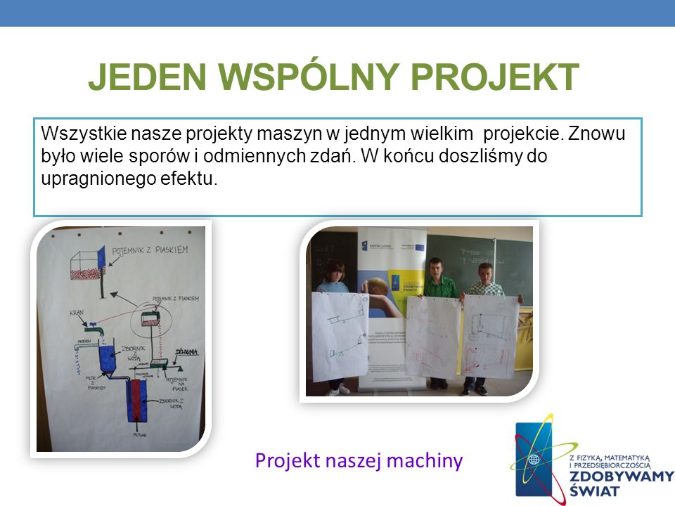 Jeden wspólny projekt Projekt naszej machiny