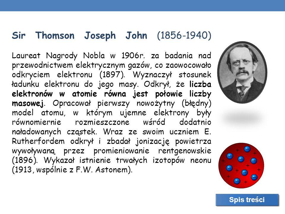 Sir Thomson Joseph John (1856-1940) Laureat Nagrody Nobla w 1906r