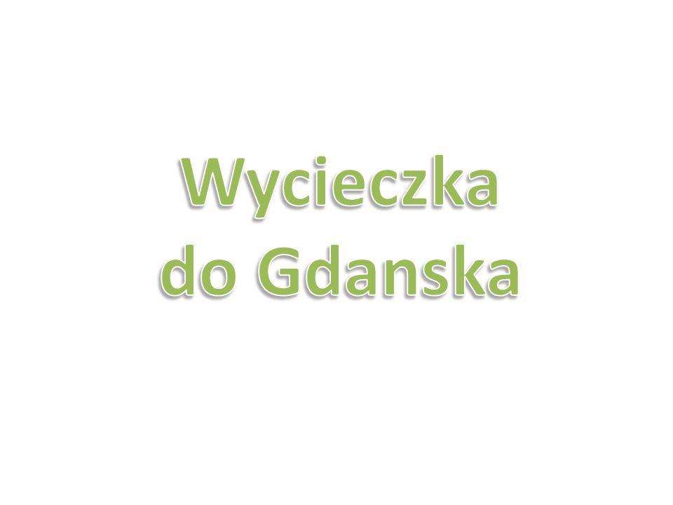 Wycieczka do Gdanska