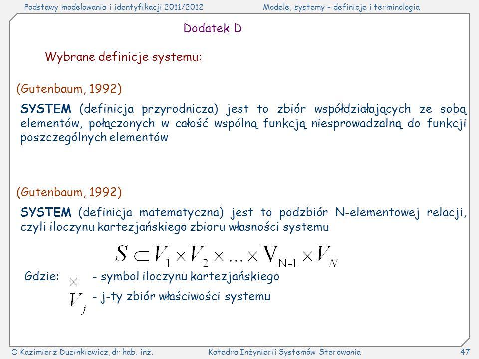 Dodatek D Wybrane definicje systemu: (Gutenbaum, 1992)