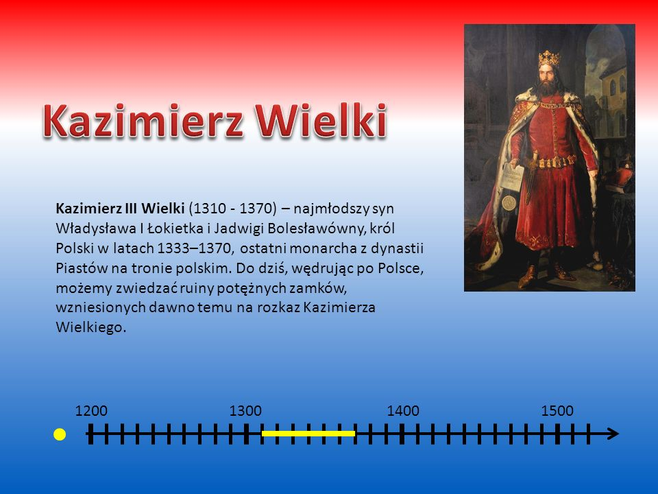 Króla Kazimierza już za życia nazwano Wielkim.
